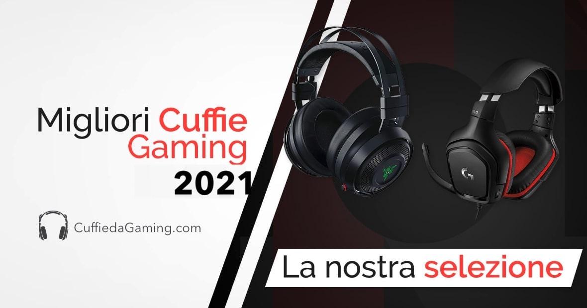 migliori cuffie da gaming 2021